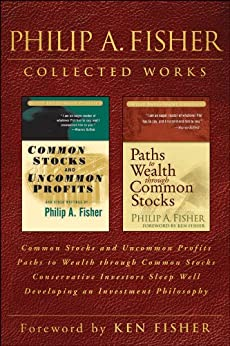 image for Philip A. Fisher Collected Works, Foreword by Ken Fisher: Common Stocks and Uncommon Profits, Paths to Wealth through Common Stocks, Conservative Investors ... and Developing an Investment Philosophy