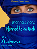 Brianna's Story: Married to an Arab (Women In Chains Book 1) (English Edition)