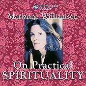 Practical Spirituality | Marianne Williamson