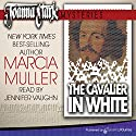 The Cavalier in White: Joanna Stark Mysteries, Book 1 Audiobook by Marcia Muller Narrated by Jennifer Vaughn