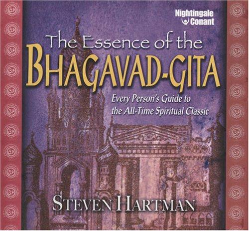 the-essence-of-the-bhagavad-gita-every-person-s-guide-to-the-all-tome-spititual-classic