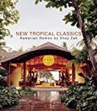 New Tropical Classics: Hawaiian Homes by Shay Zak