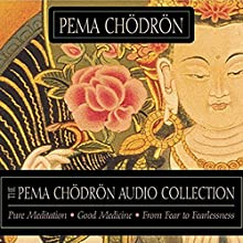 The Pema Chodron Audio Collection Speech by Pema Chodron Narrated by Pema Chodron