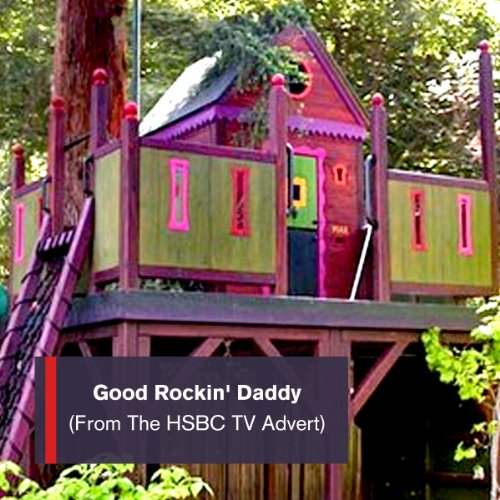 Good Rockin Daddy  From The Hsbc Ambitious Treehouse Plans Tv Advert