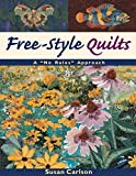 """Free-Style Quilts: A """"No Rules"""" Approach"""