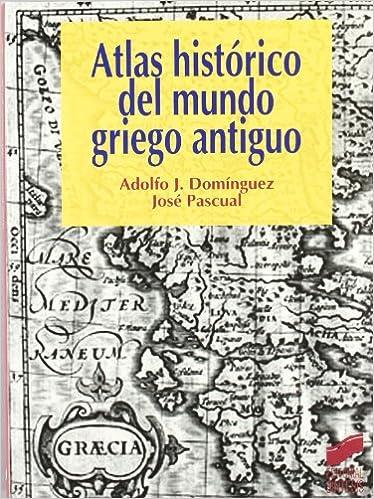Atlas histórico del mundo griego antiguo: Adolfo Jerónimo ...