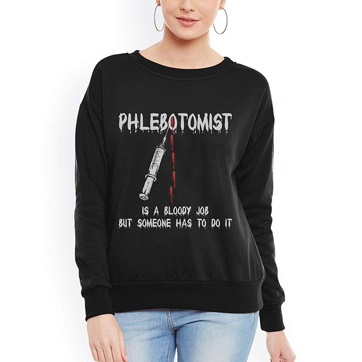 tee It/_s a Bloody Job but Somebody has to do it Tshirt Phlebotomist Women Sweatshirt