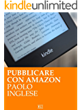 Pubblicare ebook con Amazon. Lo sai che è GRATIS? (RLI CLASSICI Vol. 2017)