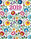2019 Weekly & Monthly Planner: Academic Student Planner,  Calendar Schedule Organizer and Journal Notebook with Inspirational Quotes for business,life ... with polish flowers covering (Vol 3)