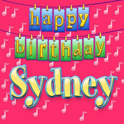 Happy Birthday Sydney (Personalized) By Ingrid DuMosch On
