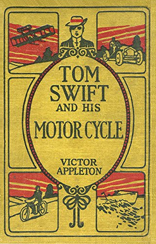 Tom Swift and His Motor Cycle: The 2010 Rewrite (100th Anniversary Rewrite Project Book 1)