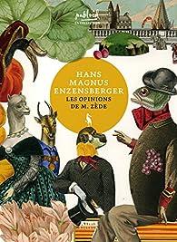Les opinions de M. Zède par Hans Magnus Enzensberger