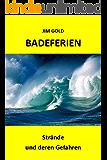 Badeferien - Strände und deren Gefahren - Strömungen, Quallen, Rip currents