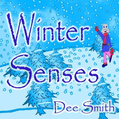 Winter Senses: A Rhyming Winter Picture Book for