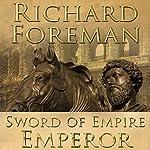 Sword of Empire: Emperor   Richard Foreman