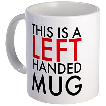 76f9161d05d Image Unavailable. Image not available for. Color: CafePress - This Is A Left  Handed Mug - Unique Coffee ...