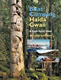 img - for Boat Camping Haida Gwaii, Revised Second Edition: A Small Vessel Guide book / textbook / text book