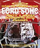 How to Power Tune Ford Sohc: 4-Cylinder 'Pinto' & Cosworth Dohc Engines for Road & Track (Speedpro)