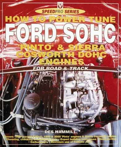 How to Power Tune Ford Sohc: 4-Cylinder 'Pinto' & Cosworth Dohc Engines for Road & Track (Speedpro) ()