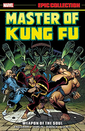 Master of Kung Fu Epic Collection: Weapon of the Soul (Epic Collection: Master of Kung Fu) [Steve Englehart - Jim Starlin - Gerry Conway - Len Wein] (Tapa Blanda)