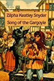 Song of the Gargoyle, Zilpha Keatley Snyder, 0440408989
