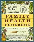 The American Medical Association Family Health Cookbook, Melanie Barnard and Brooke Dojny, 0671536672