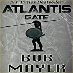 Atlantis Gate | Bob Mayer,Robert Doherty