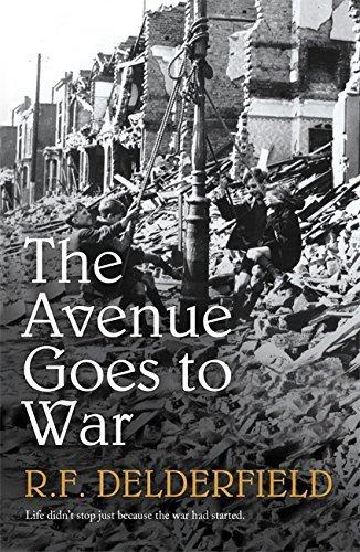 By R. F. Delderfield - The Avenue Goes to War (1905-07-15) [Paperback] (Rf Delderfield The Avenue Goes To War)