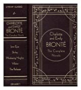 Charlotte and Emily Bronte : the complete novels