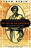 Image of My Life as an Explorer: The Great Adventurers Classic Memoir (Kodansha Globe)