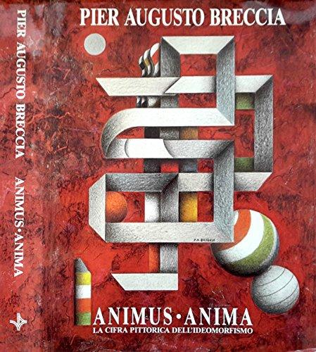 Animus Anima: La Cifra Pittorica Dell'ideomorfismo