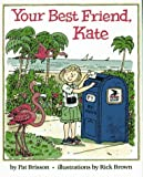 Your Best Friend, Kate, Pat Brisson, 0027143503