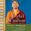 Joyful Wisdom: Embracing Change and Finding Freedom Audiobook by Yongey Mingyur Rinpoche, Eric Swanson Narrated by Feodor Chin