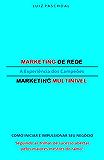 A EXPERIÊNCIA DOS CAMPEÕES: MARKETING DE REDE/MARKETING MULTINIVEL