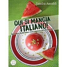 Qui si mangia italiano! Recettes italiennes méconnues des Français (French Edition)