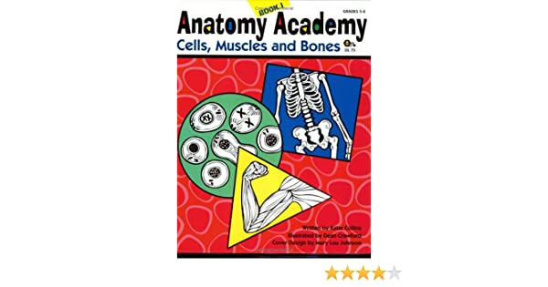 Amazon.com: Anatomy Academy, Book 1: Cells, Muscles, and Bones ...