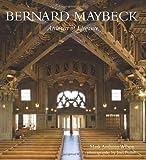 Bernard Maybeck: Architect of Elegance