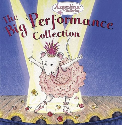 The Big Performance Collection (Angelina Ballerina) PDF