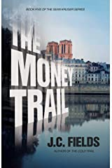 The Money Trail (The Sean Kruger Series Book 5) Kindle Edition