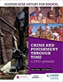 Hodder GCSE History for Edexcel: Crime and punishment through time, c1000-present