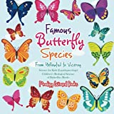 Famous Butterfly Species: From Yellowtail to Viceroy - Science for Kids (Lepidopterology) - Children's Biological Science of Butterflies Books
