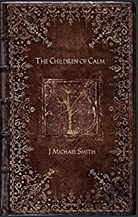 The Children Of Calm by J Michael Smith ebook deal