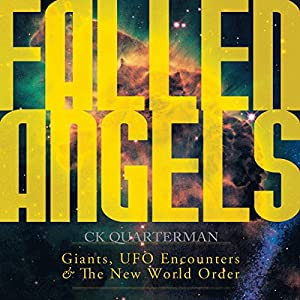 Fallen Angels: Giants, UFO Encounters and the New World Order Audiobook