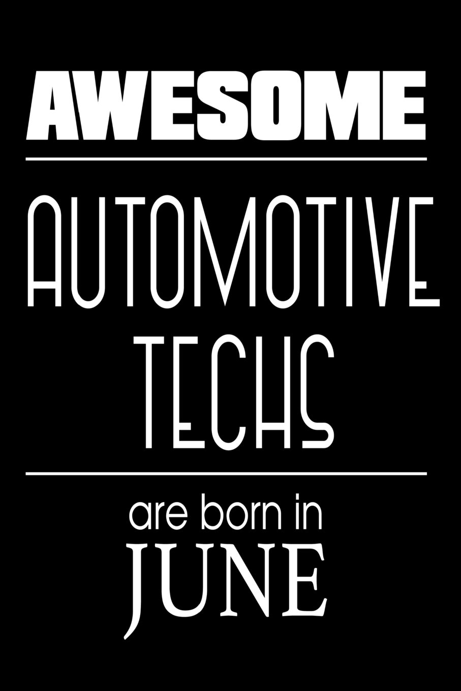 Awesome Automotive Techs Are Born In June: Auto Mechanic Birthday Gift Notebook ebook