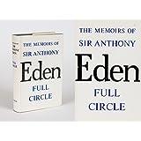 The Memoirs of the Rt. Hon. Sir Anthony Eden K.G., P.C., M.C.: Full Circle