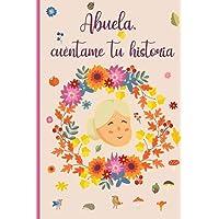 Abuela cuéntame tu historia: 110 preguntas para averiguar la historia de tu abuela | Un libro para completar sobre la…