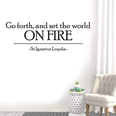 Removable Vinyl Wall Stickers Mural Decal Art Home Decor go Forth and Set The World on fire for Living Room Bedroom Nursery Kids Room: Home & Kitchen
