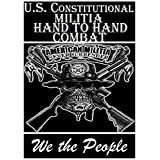 U.S. Constitutional Militia, Hand to Hand Comabt: easy to learn self defense system that will maim or kill any violent attacker you encounter