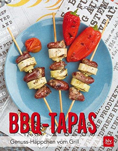 BBQ-Tapas: Genuss-Häppchen vom Grill
