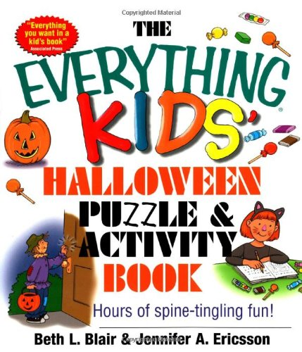 [The Everything Kids' Halloween Puzzle And Activity Book: Mazes, Activities, And Puzzles for Hours of Spine-tingling] (Customs For Halloween Ideas)